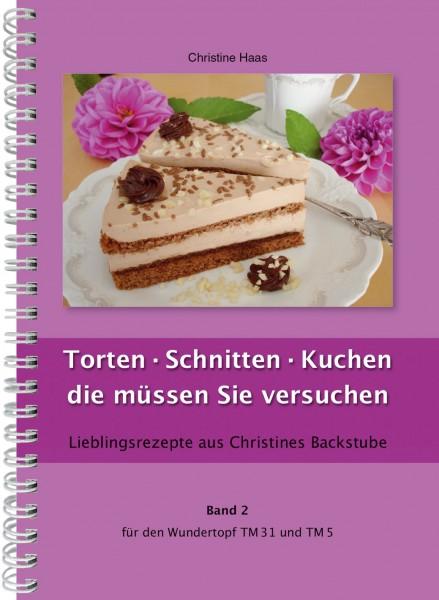 Band 2 Torten · Schnitten · Kuchen die müssen Sie versuchen