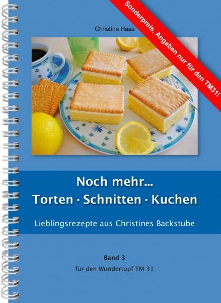 Band 3 TM31 Noch mehr... Torten · Schnitten · Kuchen