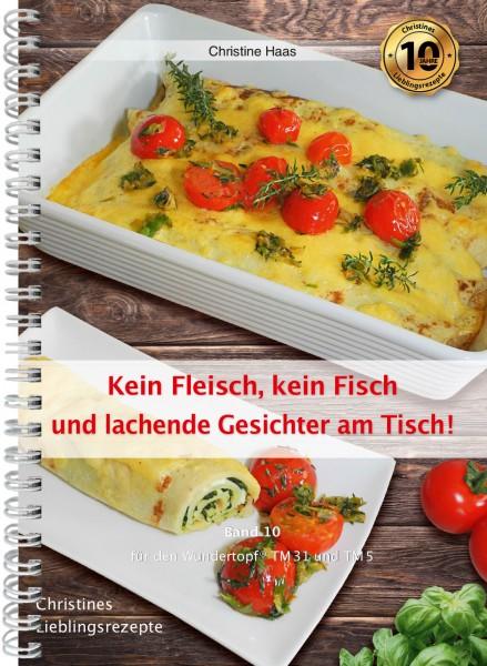 Band 10 Kein Fleisch, kein Fisch und lachende Gesichter am Tisch!