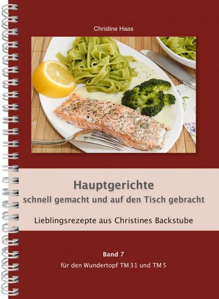 Band 7 Hauptgerichte - schnell gemacht und auf den Tisch gebracht